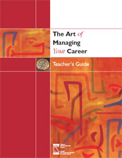 The Art of Managing Your Career - High School Teacher's Guide